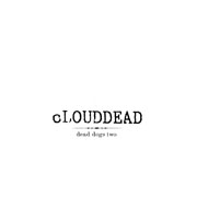 MH-026 cLOUDDEAD - Dead Dogs Two