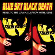 MH-040 Blue Sky Black Death - Rebel To The Grain/Slapbox With Jesus