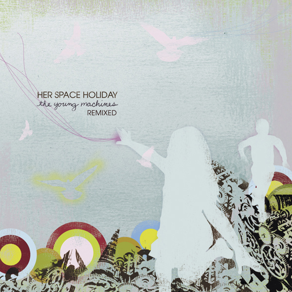 MH-231 Her Space Holiday - The Young Machines (Remixed)
